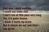 I must confess, I could use somerest