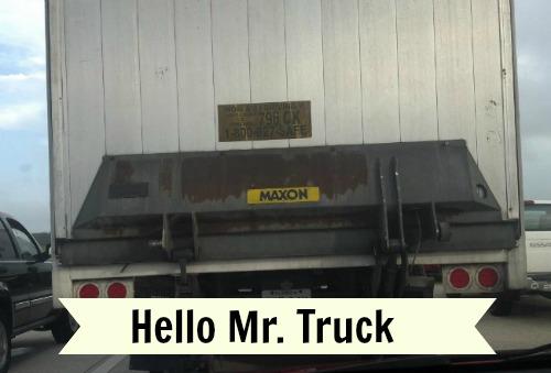 hello mr. truck