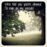 Don't Rain on myParade