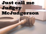 Just call me Judgey McJudgerson