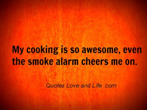 funny-one-liners-my-cooking-is-so-awesome