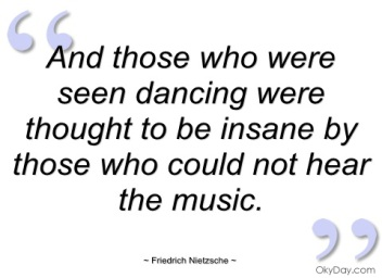 and-those-who-were-seen-dancing-were-friedrich-nietzsche
