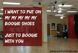 I want to put on my BoogieShoes
