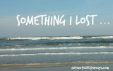 Something I Lost