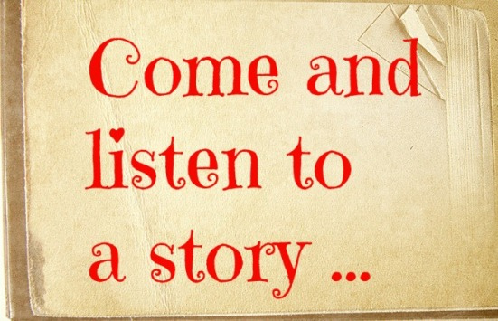 come and listen to a story